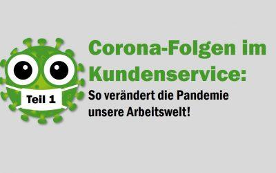 Corona-Folgen im Kundenservice: So verändert die Pandemie die Arbeitswelt!