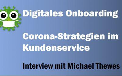 Corona-Strategien: Digitales Onboarding im Kundenservice – Interview mit Recruitment-Experte Michael Thewes