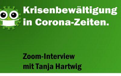 Krisenbewältigung in Corona-Zeiten: Interview mit Tanja Hartwig